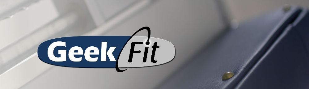 GeekFit – helping you be more awesome since 2010